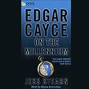 Edgar Cayce on the Millennium | [Jess Stearn]
