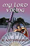 img - for My Lord Viking book / textbook / text book