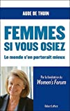echange, troc Aude Zieseniss de Thuin - Femmes, si vous osiez : Le monde s'en porterait mieux