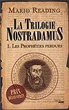 La trilogie Nostradamus, Tome 1 : Les prophéties perdues par Mario Reading
