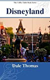 Disneyland: Images from the Happiest Place on Earth (The Coffee Table Book Series)