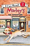 img - for Marley's Big Adventure (I Can Read Marley - Level 2) by Grogan, John, Hill, Susan (2009) Paperback book / textbook / text book