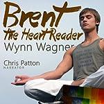 Brent: The Heart Reader   Wynn Wagner