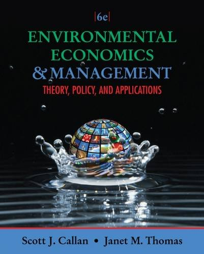 Environmental Economics and Management: Theory, Policy, and Applications (Upper Level Economics Titles), by Scott J. Callan, Janet M. Thom