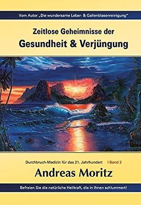 Zeitlose Geheimnisse der Gesundheit und Verjüngung - Sommer Special Bundle - enthält Band I + II Taschenbuchausgabe zum Vorzugspreis von EUR 32,90: ... Heilkraft, die in Ihnen schlummert!