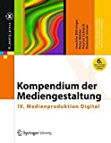 Image de Kompendium der Mediengestaltung: IV. Medienproduktion Digital (X.media.press)