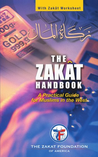 The ZAKAT Handbook: A Practical Guide for Muslims in the West