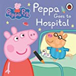 Peppa Pig: Peppa Goes to Hospital: My...