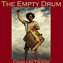 The Empty Drum (       UNABRIDGED) by Leo Tolstoy Narrated by Cathy Dobson