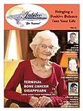 Terminal Bone Cancer Disappears in Pennsylvania Woman (Jubilee A Good News Publication)
