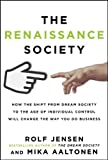 img - for The Renaissance Society: How the Shift from Dream Society to the Age of Individual Control will Change the Way You Do Business book / textbook / text book