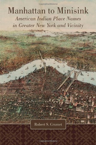 Manhattan To Minisink: American Indian Place Names Of Greater New York And Vicinity front-886593