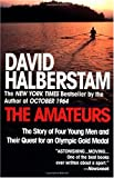 The Amateurs: The Story of Four Young Men and Their Quest for an Olympic Gold Medal