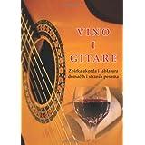 Vino i gitare: Zbirka akorda i tablatura domacih i stranih pesama (Slovene Edition)