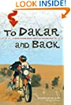 To Dakar and Back: 21 Days Across Nor...