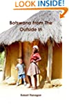 Botswana From The Outside In