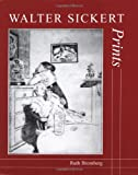 img - for Walter Sickert: Prints: A Catalogue Raisonn  (The Paul Mellon Centre for Studies in British Art) book / textbook / text book