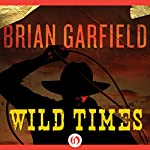Wild Times   Brian Garfield