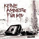 Keine Amnestie f�r MTV