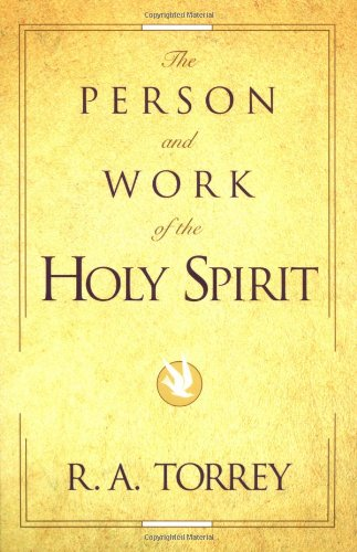 Person and Work of the Holy Spirit, The, Torrey, R. A.