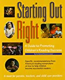 Starting Out Right: A Guide to Promoting Childrens Reading Success
