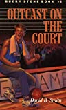 Bucky Stone #3: Outcast on the Court (Bucky Stone Adventures)