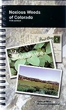 Noxious Weeds of Colorado (11th Edition)