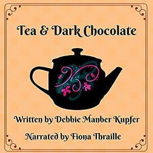 Tea and Dark Chocolate Audiobook