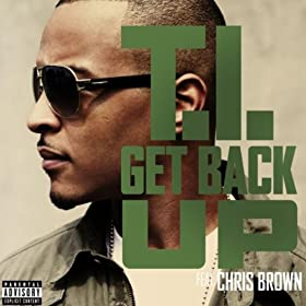 Chris Brown   on Get Back Up  Feat  Chris Brown   Explicit   T I   Amazon Co Uk  Mp3