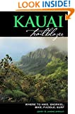 Kauai Trailblazer: Where to Hike, Snorkel, Bike, Paddle, Surf