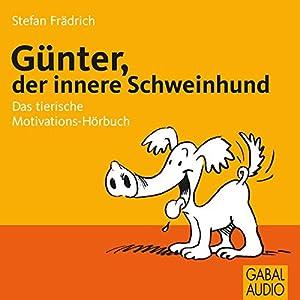 Günter, der innere Schweinehund Hörbuch