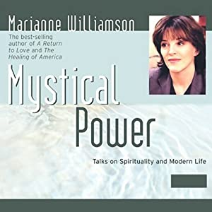 Mystical Power: Talks on Spirituality and Modern Life | [Marianne Williamson]