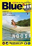Blue. (ブルー) 2012年 06月号 Vol.35