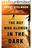 The Boy Who Glowed in the Dark (The Nadia Tesla Series Book 3)