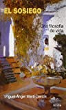 img - for El Sosiego/ The Peacefull: Una Filosofia De Vida/ a Philosophy of Life (Yumelia Autoayuda) (Spanish Edition) book / textbook / text book