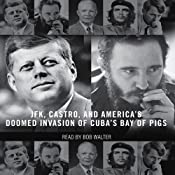 The Brilliant Disaster: JFK, Castro, and America's Doomed Invasion of Cuba | [Jim Rasenberger]
