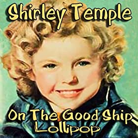 Amazon.com: On The Good Ship Lollipop: Shirley Temple: MP3 Downloads