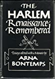 The Harlem Renaissance Remembered: Essays Edited with a Memoir by Arna Bontemps