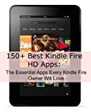150+ Best Kindle Fire HD Apps: The Essential Apps Every Kindle Owner will Love!
