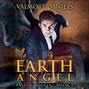 Earth Angel: Fallen Angels - Book 3 | Valmore Daniels