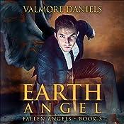 Earth Angel: Fallen Angels - Book 3 | Valmore Daniels
