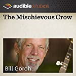 The Mischievous Crow: An Australian Folktale | Bill Gordh