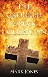 The Crooked Cross Collection (1438937873) by Jones, Mark
