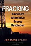 Fracking: Americas Alternative Energy Revolution
