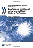 Oecd OECD/G20 Base Erosion and Profit Shifting Project Developing a Multilateral Instrument to Modify Bilateral Tax Treaties