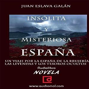 España insólita y misteriosa [Unusual and Mysterious Spain] Audiobook