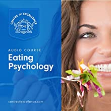 Eating Psychology Audiobook by  Centre of Excellence Narrated by Brian Greyson