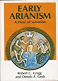 Early Arianism--a view of salvation