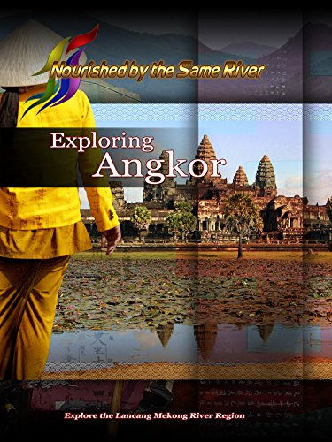 Nourished by the Same River - Exploring Angkor