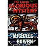 Fourth Glorious Mystery (0828320373) by Bowen, Michael